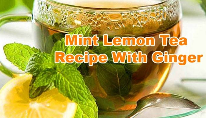 mint-lemon-tea-recipe-ginger